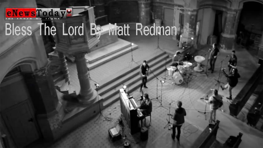 bless-the-lord-by-matt-redman_www.enewstoday.net_song